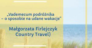 """Vademecum podróżnika - o sposobie na udane wakacje"""