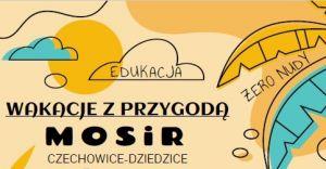 """Czechowicki MOSiR zaprasza na """"Wakacje z przygodą"""""""