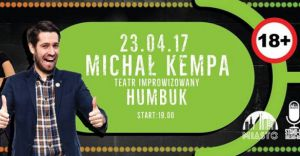Stand-Up + Impro: Michał Kempa & teatr improwizowany Humbuk