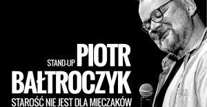 Piotr Bałtroczyk w MDK: starość nie jest dla mięczaków